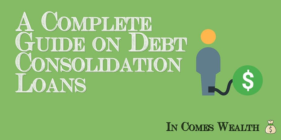 A Complete Guide on Debt Consolidation Loans
