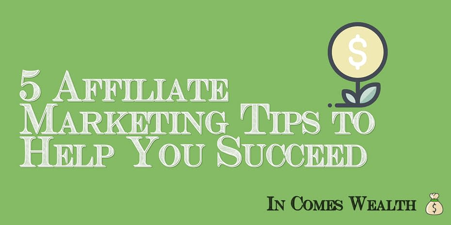 5 Affiliate marketing tips
