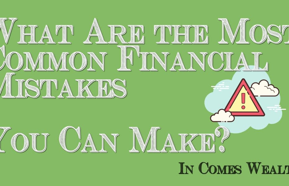 What Are the Most Common Financial Mistakes You Can Make?