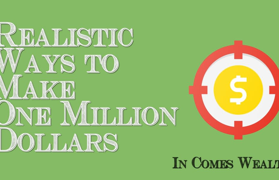 Realistic Ways to Make One Million Dollars