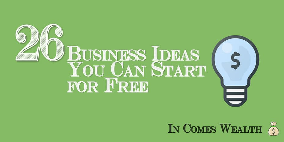 26 Business Ideas You Can Start for Free