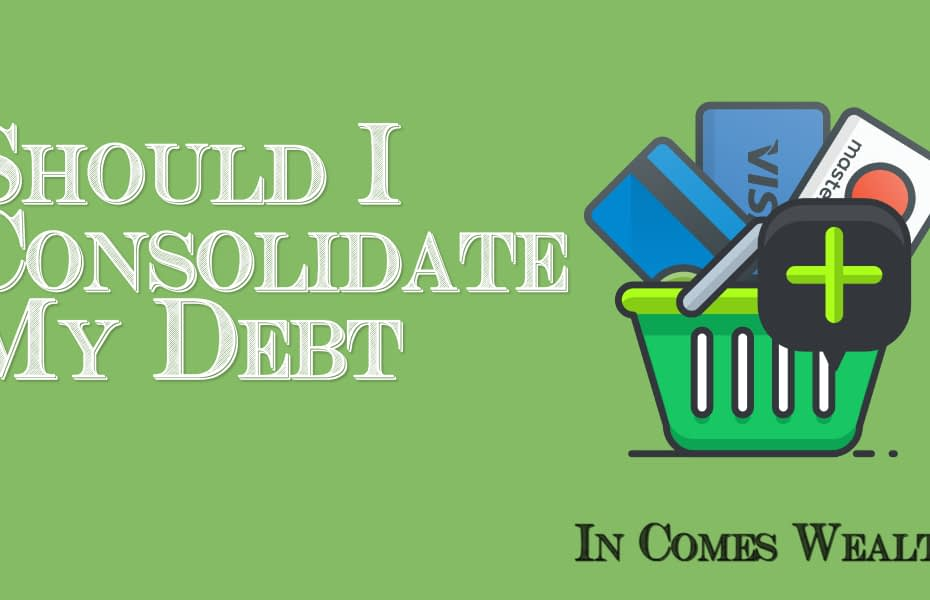 Should I Consolidate My Debt