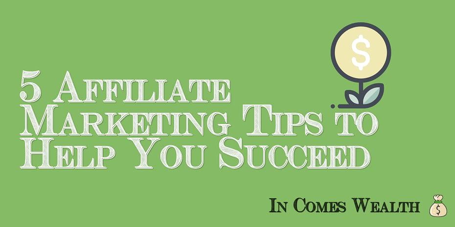 5 Affiliate marketing tips