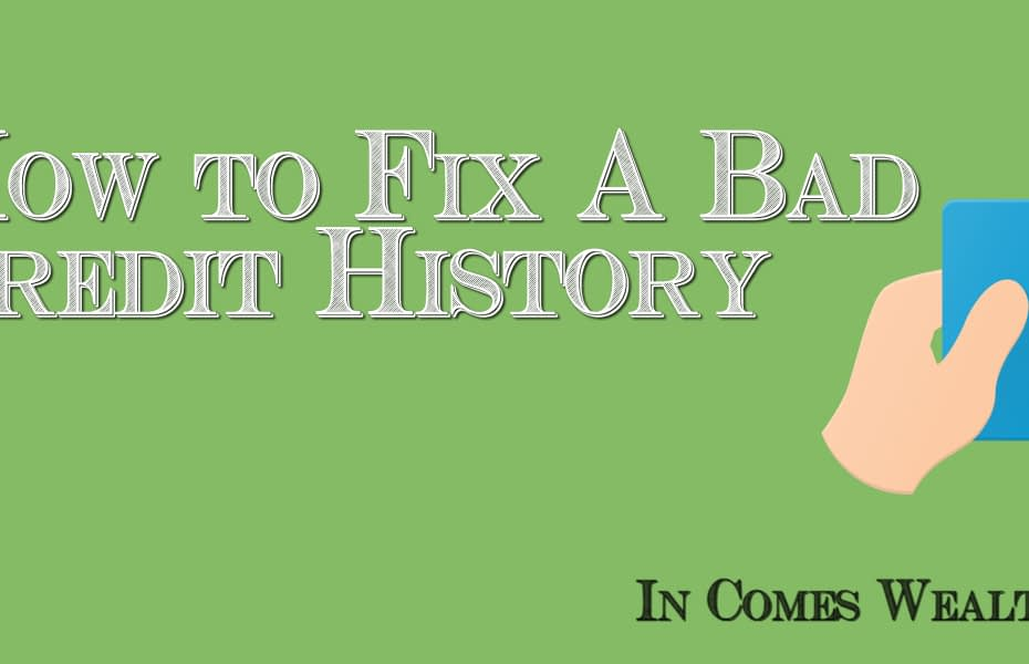How to Fix A Bad Credit History