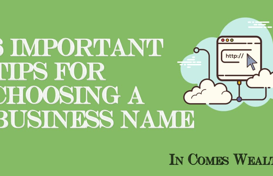 6 IMPORTANT TIPS FOR CHOOSING A BUSINESS NAME