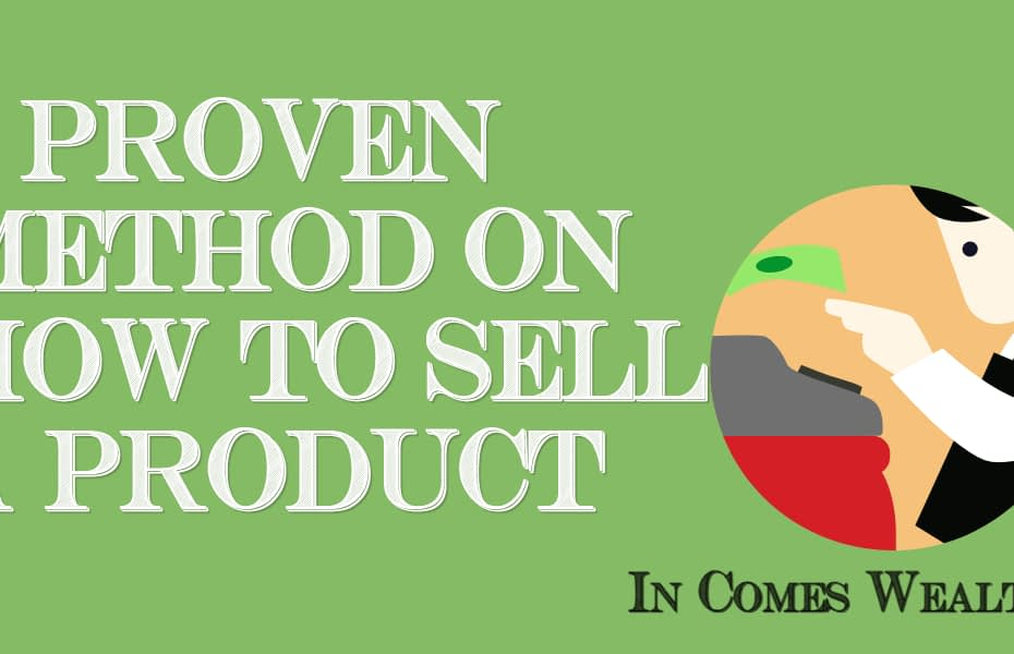 5 PROVEN METHOD ON HOW TO SELL A PRODUCT