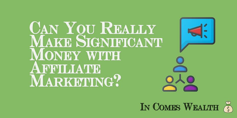 Can You Really Make Significant Money with Affiliate Marketing?