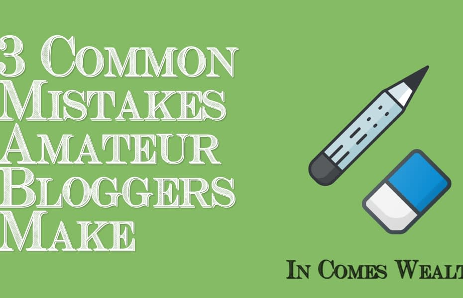 3 Common Mistakes Amateur Bloggers Make