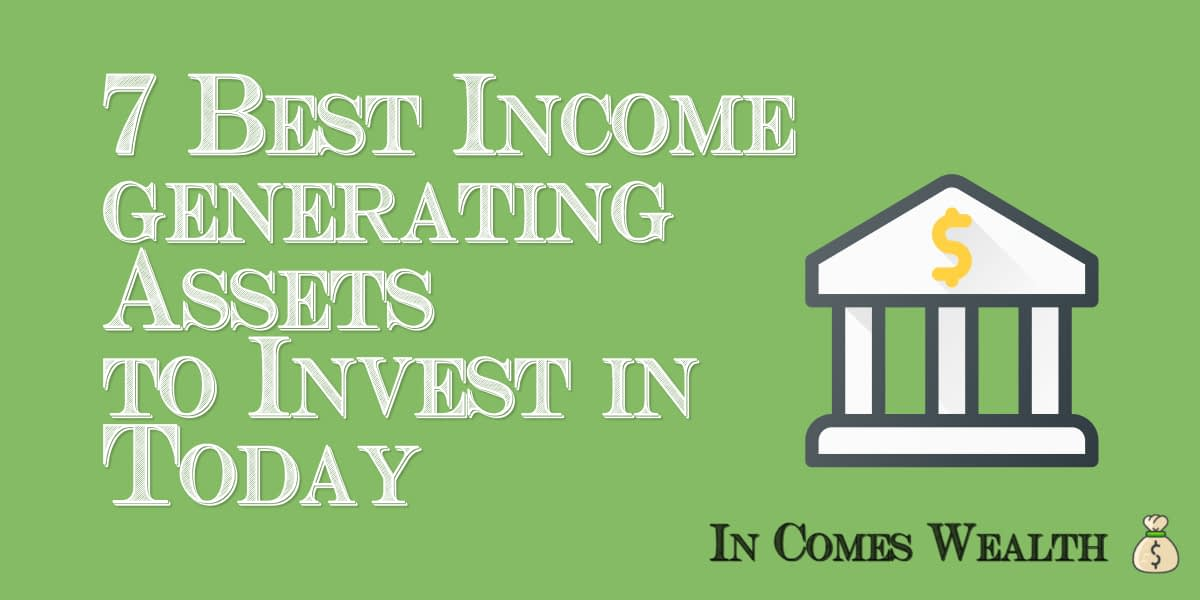 7 Best Income-generating Assets to Invest in Today