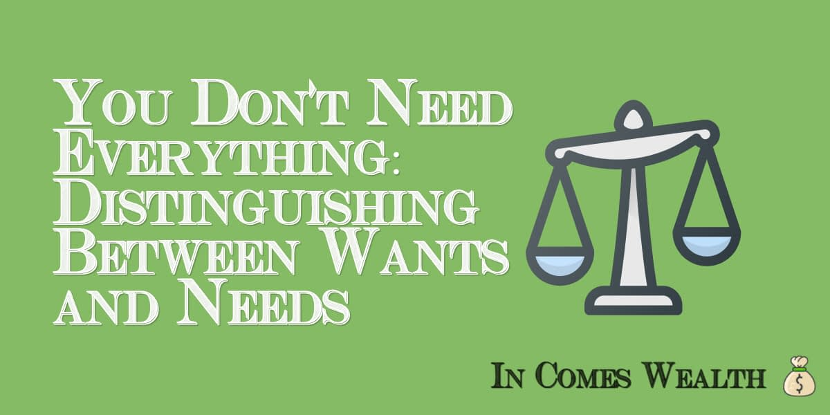 You Don't Need Everything_ Distinguishing Between Wants and Needs