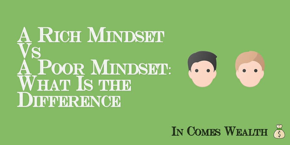 A Rich Mindset Vs A Poor Mindset: What Is the Difference