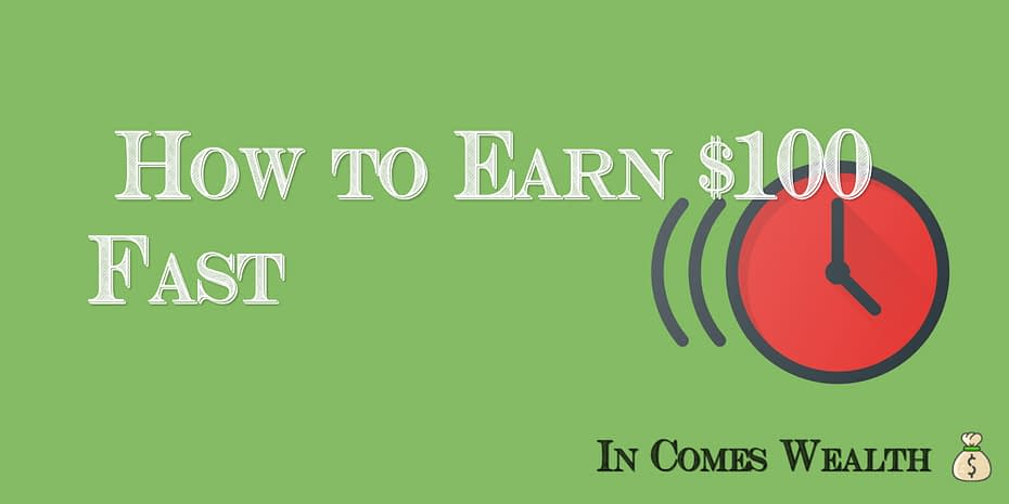 How to Earn $100 Fast