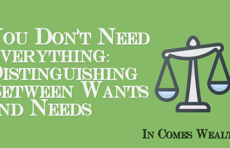 You Don't Need Everything: Distinguishing Between Wants and Needs