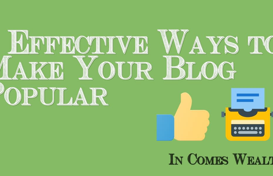 5 Effective Ways to Make Your Blog Popular