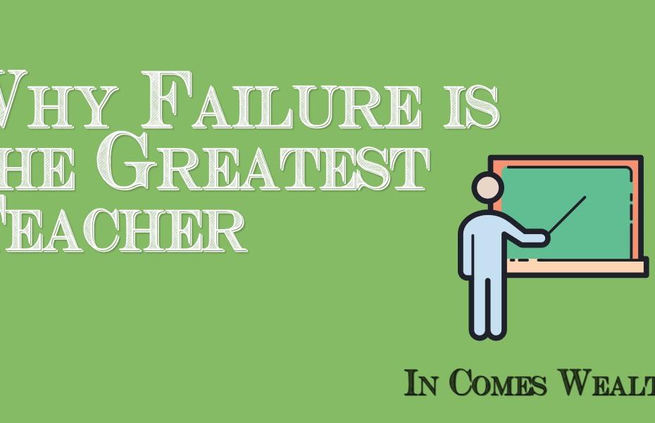 Why Failure is the Greatest Teacher
