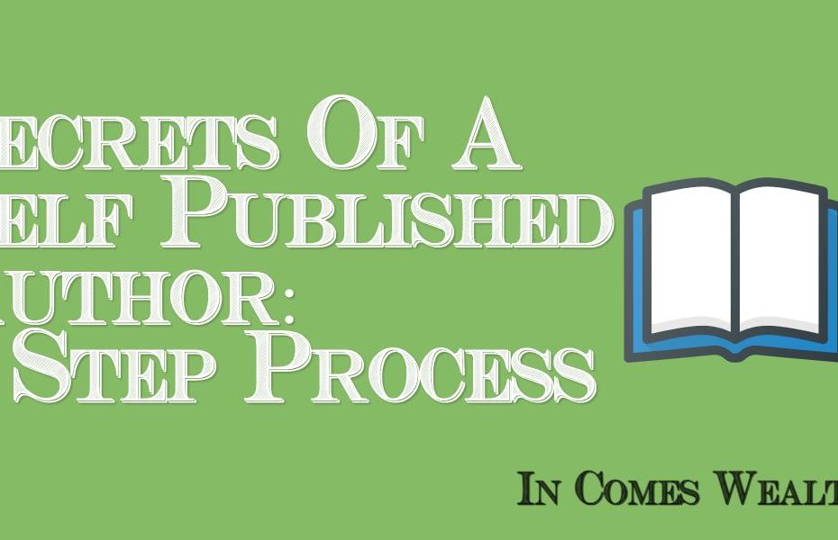Secrets Of A Self-Published Author: 4 Step Process